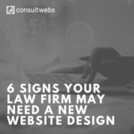 6 signs your law firm may need a new website design