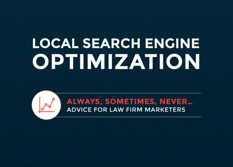 local search engine optimization - always sometimes never - advice for law firm marketers