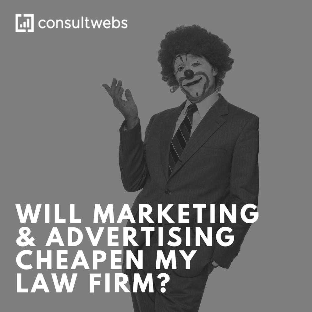 will marketing & advertising cheapen my law firm?