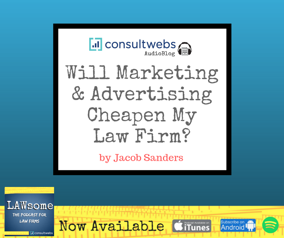 will marketing and advertising cheapen my law firm?