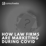How Are Law Firms Marketing During COVID