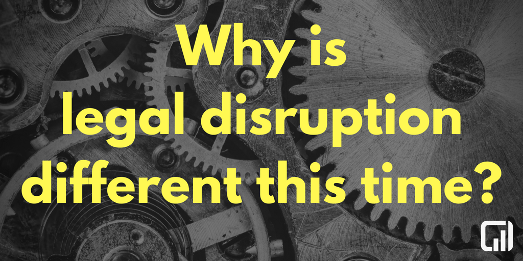 why is legal disruption different this time?