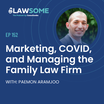marketing, covid and managing the family law firm
