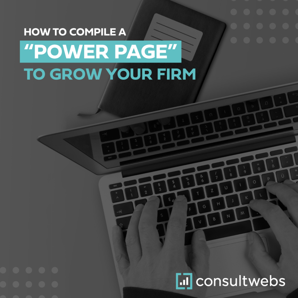 how to compile a power page to grow your firm