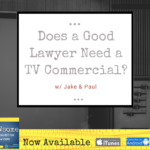 does a good lawyer need a tv commercial?