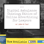 digital ambulance chasing; ethics of online advertising for lawyers
