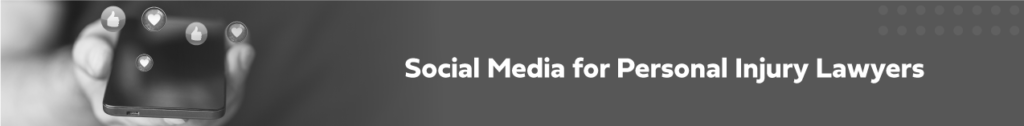 social media for personal injury lawyers