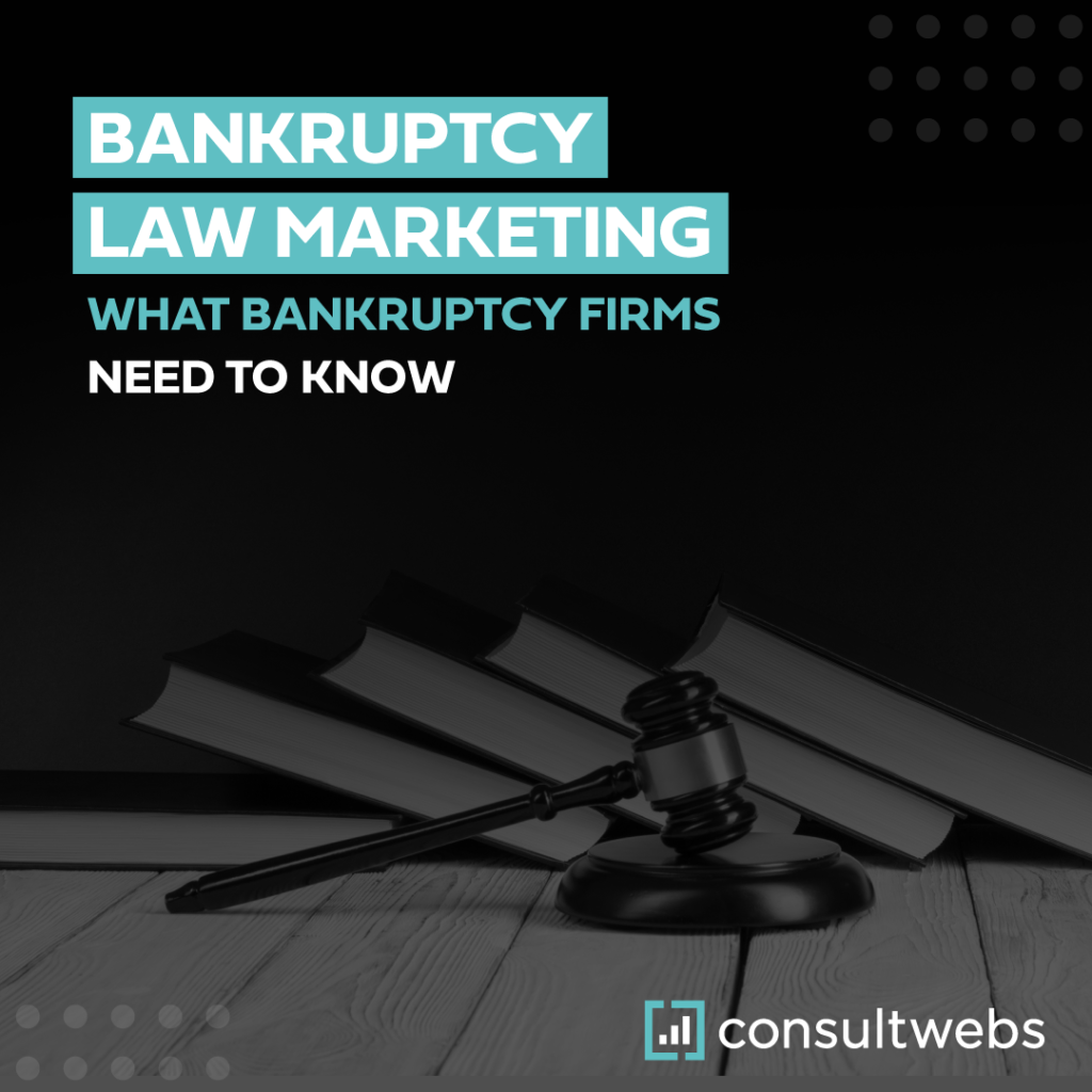 bankruptcy law marketing - what bankruptcy firms need to know