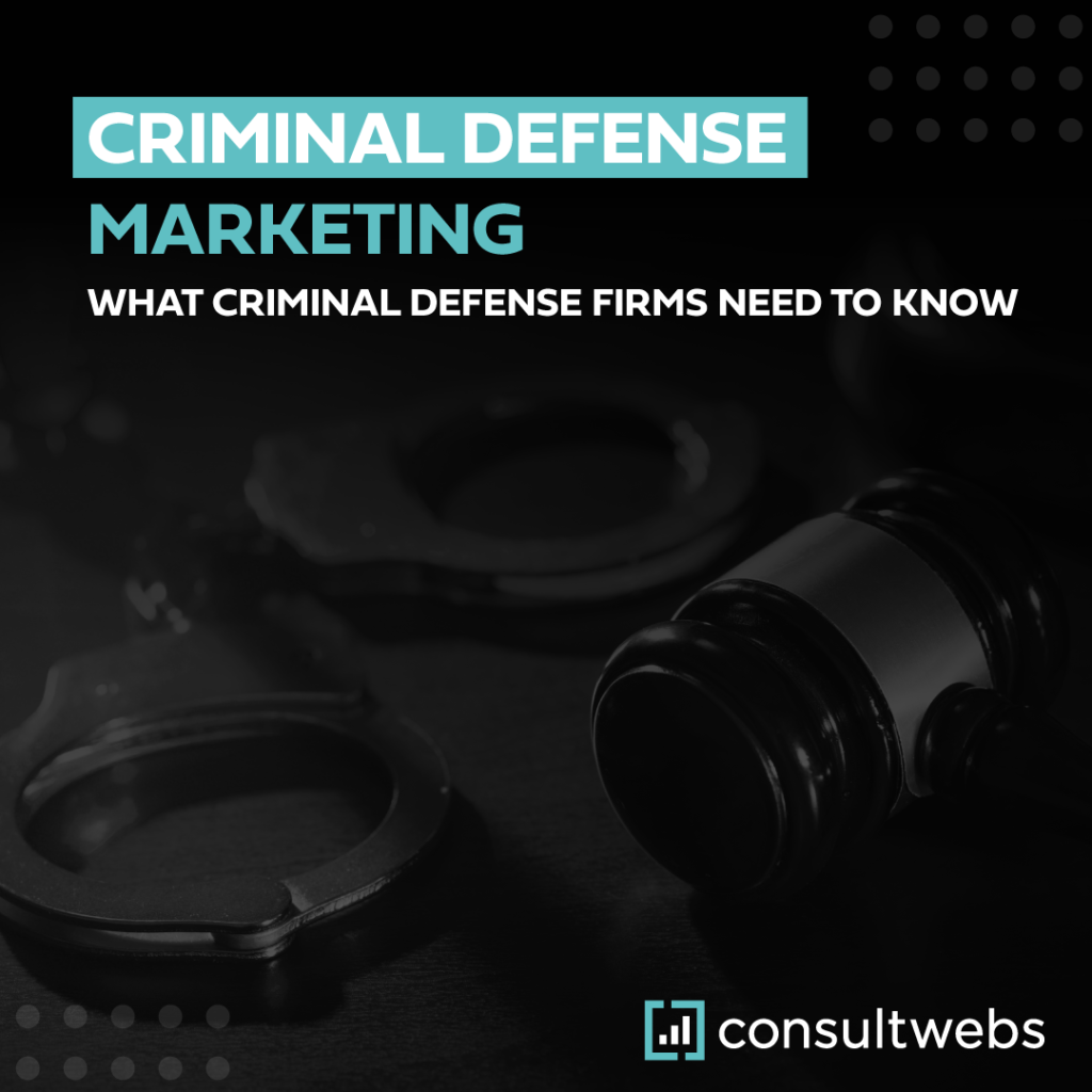 criminal defense marketing - what criminal defense firms need to know