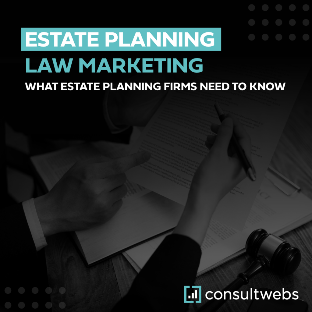 estate planning law marketing - what estate planning firms need to know