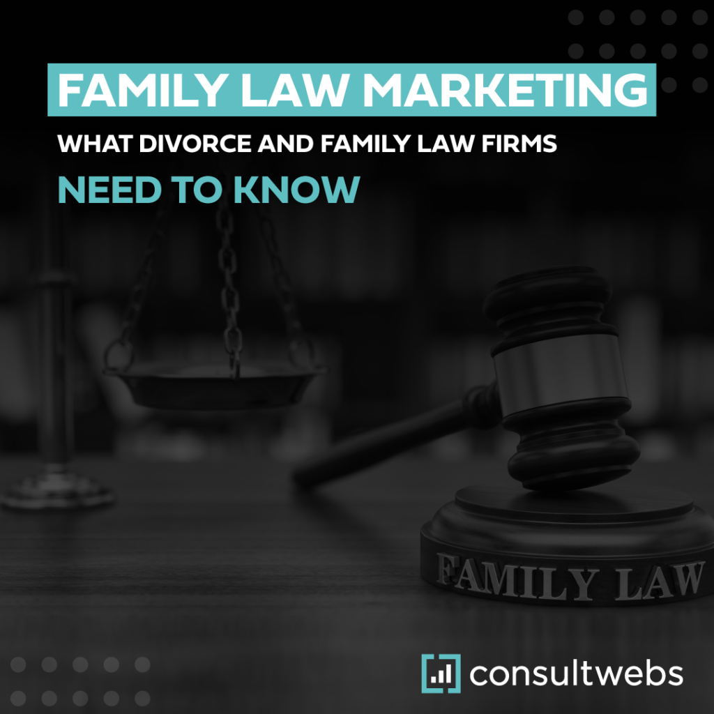 family law marketing - what divorce and family law firms need to know