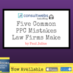 five common ppc mistakes law firms makes