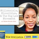 millennials, minorities, & the gig law movement