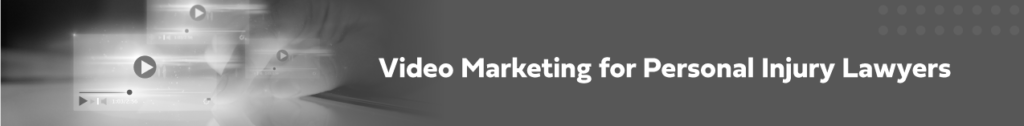 video marketing for personal injury lawyers