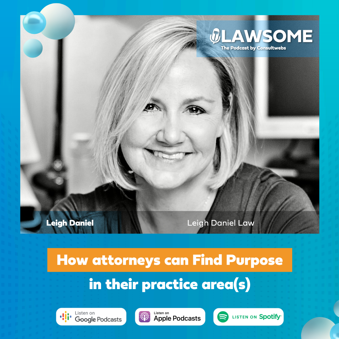 How attorneys can find purpose in their practice area(s) with Leigh Daniel from Leigh Daniel Law Image